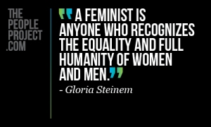 A feminist is anyone who recognizes the equality and full humanity of women and men